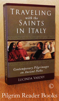 image of Traveling with the Saints in Italy; Contemporary Pilgrimages on Ancient  Paths.