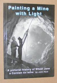 Painting a Mine with Light: a pictorial history of a Cornish tin mine