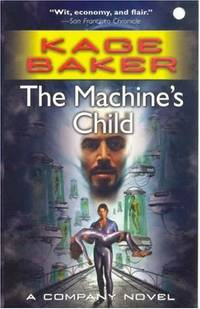 THE MACHINE'S CHILD (Company Novel)