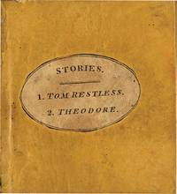 INSTRUCTIVE STORIES; CONSISTING OF TOM RESTLESS AND THE HISTORY OF THE