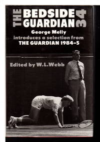 THE BEDSIDE GUARDIAN 34: a Selection from the Guardian 1984 - 85.