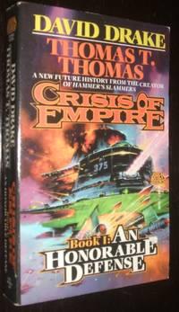 Crisis of Empire Book An Honorable Defense by  homas T. Thomas David Drake  - Paperback  - first thus  - 1988  - from biblioboy (SKU: 92851)