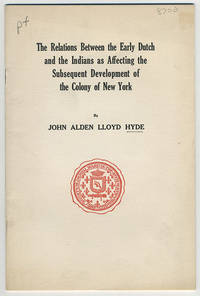 The relations between the early Dutch and the Indians as affecting the subsequent development of the colony of New York.