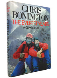 THE EVEREST YEARS A Climbers Life