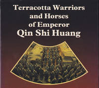 Terra-Cotta Warriors and Horses of Emperor Qin Shi Huang