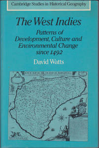 The West Indies: Patterns of Development, Culture and Environmental Change since 1492 (Cambridge Studies in Historical Geography, 8)