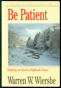 Be Patient: Waiting on God in Difficult Times