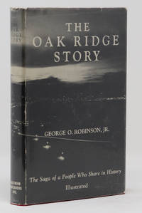 The Oak Ridge Story The Saga of a People Who Share in History