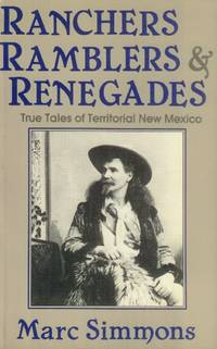 image of Ranchers, Ramblers & Renegades; True Tales of Territorial New Mexico