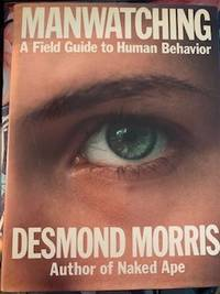 image of Manwatching: A Field Guide to Human Behavior