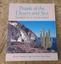 image of People of the Desert and Sea Ethnobotany of the Seri Indians