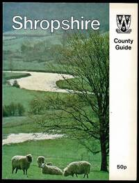 The County of Shropshire: The official guide to the county
