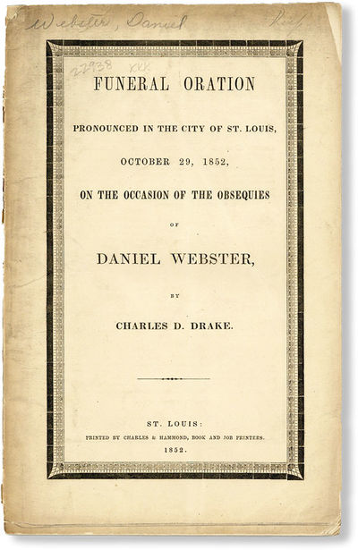 St. Louis: Charles & Hammond, 1852. First Edition. Paperback. Funeral oration delivered by the St. L...