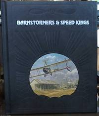 image of Barnstormers & Speed Kings -- a Volume in the Epic of Flight Series