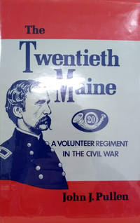image of The Twentieth Maine:  A Volunteer Regiment in the Civil War