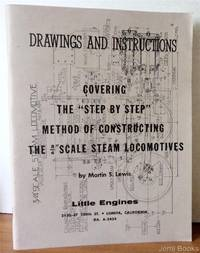 Drawings And Instructions Covering The Step By Step Method Of Constructing The 3/4 Inch Scale Steam Locomotives