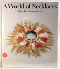 A World of Necklaces: Africa, Asia, Oceania, America from the Ghysels Collection
