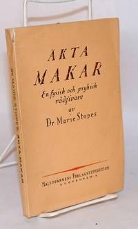 Äkta Makar; Ett Nytt Bidrag till De Sexuella Problemens Lösning (Married Love: A New Contribution to the Solution of Sexual Problems)