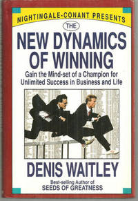 NEW DYNAMICS OF WINNING Gain the Mind-Set of a Champion for Unlimited  Success in Business and Life
