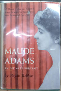 Maude Adams:  An Intimate Portrait