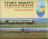 Venice Simplon Orient-Express: The Return Of The World's Most Celebrated Train by  Shirley Sherwood - Hardcover - 2nd Edition - 1985 - from Chris Hartmann, Bookseller (SKU: 029692)