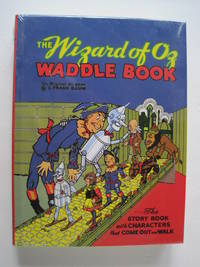 The Wizard of Oz Waddle Book : The Story Book with Characters That Come Out and Walk [brand new in shrinkwrap, complete with 6 waddles, ramp and instructions]