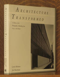 ARCHITECTURE TRANSFORMED, A HISTORY OF THE PHOTOGRAPHY OF BUILDINGS FROM 1839 TO THE PRESENT by Cervin Robinson - First edition - 1987 - from Andre Strong Bookseller and Biblio.com