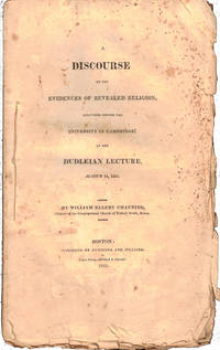 A Discourse of the Evidences of Revealed Religion, delivered Before the University in Cambridge, at the Dudleian Lecture, March 14, 1821