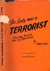 The Lady Was A Terrorist During Israel's War of Liberation by  Doris Katz - Hardcover - Third Printing - 1953 - from Americana Books ABAA and Biblio.com