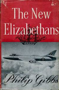 The New Elizabethans by  Philip Gibbs - First Edition - 1953 - from Godley Books and Biblio.com
