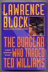 image of The Burglar who Traded Ted Williams: A Bernie Rhodenbarr Mystery