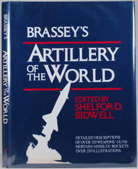BRASSEY'S ARTILLERY OF THE WORLD Guns, Howitzers, Mortars, Guided Weapons,  Rockets and Ancillary Equipment in Service with the Regular and Reserve  Forces of all Nations