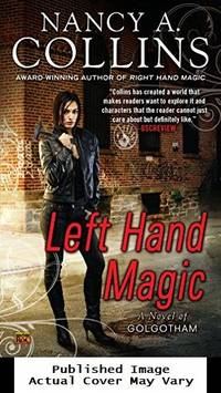 Left Hand Magic: A Novel of Golgotham by Collins, Nancy A - 2011-12-06