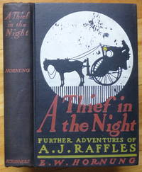 A THIEF IN THE NIGHT. Further Adventures of A.J. Raffles, Cricketer and Cracksman