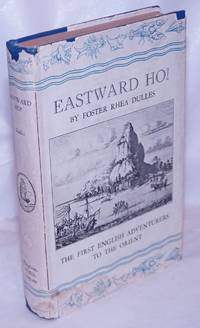 image of Eastward Ho!  The first English adventurers to the Orient - Richard Chancellor - Anthony Jenkinson - James Lancaster - William Adams - Sir Thomas Roe.  With Twenty Illustrations