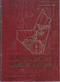 MONITEAU COUNTY, MISSOURI FAMILY HISTORY BOOK: A HISTORY OF MONITEAU