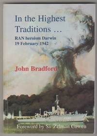 IN THE HIGHEST TRADITIONS . . . RAN Heroism Darwin 19 February 1942   (Inscribed Copy)