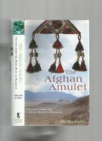 image of The Afghan Amulet: Travels from the Hindu Kush to Razgrad