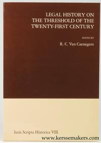 Legal history on the threshold of the twenty-first century. Proceedings of the Colloquium held at...