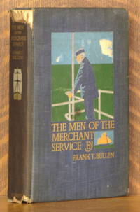 image of THE MEN OF THE MERCHANT SERVICE - BEING THE POLITY OF THE MERCANTILE MARINE FOR 'LONGSHORE READERS