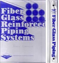 Fiber Glass [Fiberglass] Reinforced Piping Systems (Binder)
