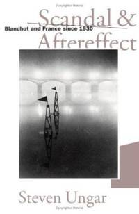 Scandal And Aftereffect: Blanchot and France since 1930
