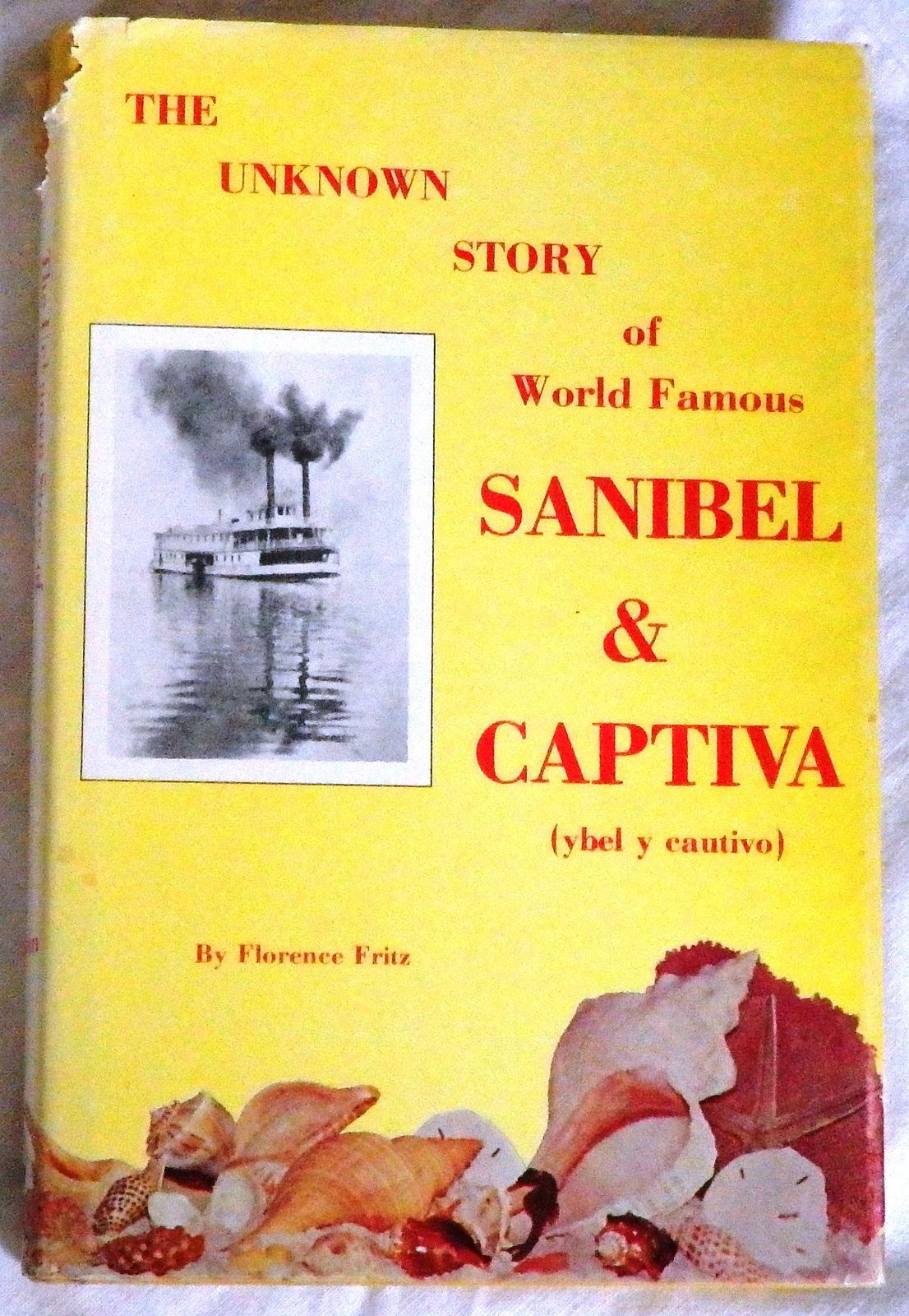 The Unknown Story of World Famous Sanibel & Captiva (Ybel y Cautivo) by  Florence Fritz - Hardcover - 1975 - from Bark'N Books and Biblio com
