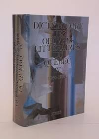 Dictionnaire des oeuvres littéraires du Québec.  TOME IV: 1960 à 1969