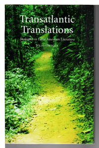 TRANSATLANTIC TRANSLATIONS: Dialogues in Latin American Literature.