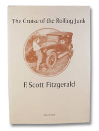 The Cruise of the Rolling Junk by Fitzgerald, F. Scott - 1976