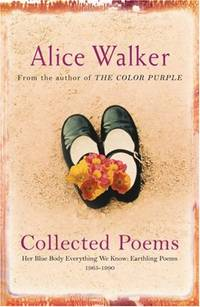Alice Walker: Collected Poems: Her Blue Body Everything We Know: Earthling Poems 1965-1990 by  Alice Walker - Paperback - from World of Books Ltd and Biblio.co.uk