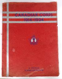 The Story of the Canadian Corps 1914-1934