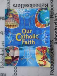 Our Catholic Faith (Student Edition)
