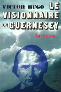 Victor Hugo le visionnaire de Guernesey